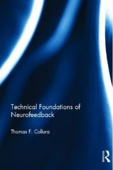 Technical Foundations of Neurofeedback, Thomas Collura